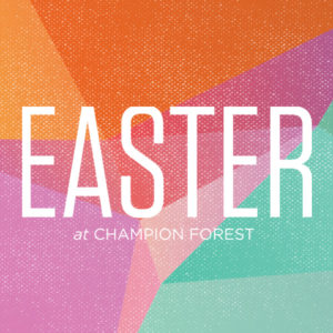 Easter at Champion Forest
