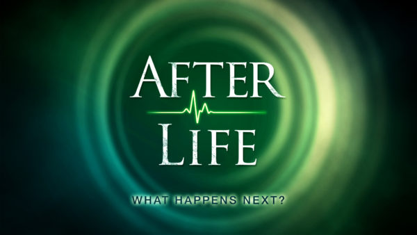 The Afterlife: What Happens Next? - C3