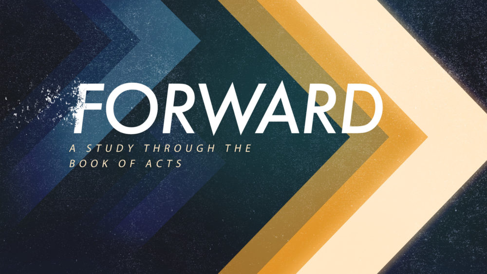 FORWARD | A Study Through the Book of Acts