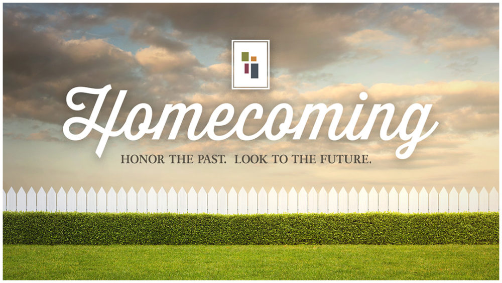 Homecoming - Honor the  Past. Look to the Future