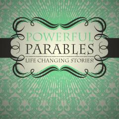 Powerful Parables